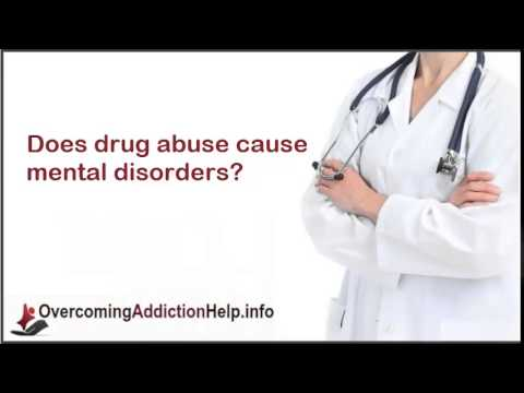 Does drug abuse cause mental disorders?