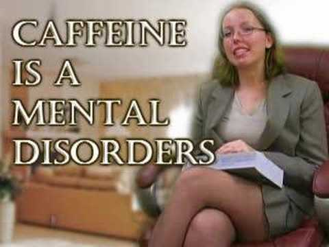 Caffeine is a Mental Illness! – Psychology by Sandy