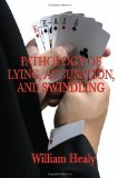 Pathology of Lying, Accusation, and Swindling