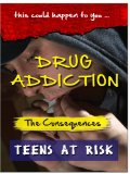 Drug Addiction – The Consequences